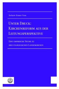 Unter Druck: Kirchenreform aus der Leitungsperspektive | Brauer-Noss, 2017 | Buch (Cover)