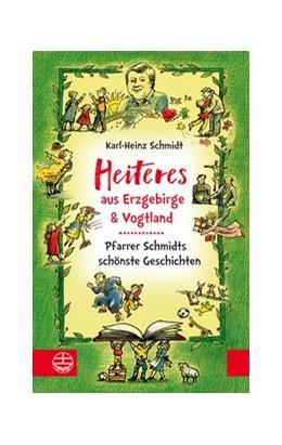 Abbildung von Schmidt / Baldauf | Heiteres aus dem Erzgebirge und Vogtland | 2018 | Pfarrer Schmidts schönste Gesc...