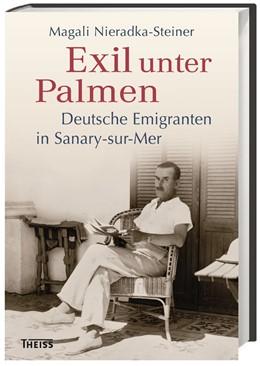 Abbildung von Nieradka-Steiner | Exil unter Palmen | 2018 | Deutsche Emigranten in Sanary-...