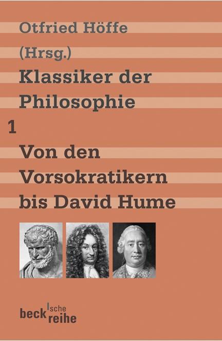 Cover: , Klassiker der Philosophie Bd. 1: Von den Vorsokratikern bis David Hume