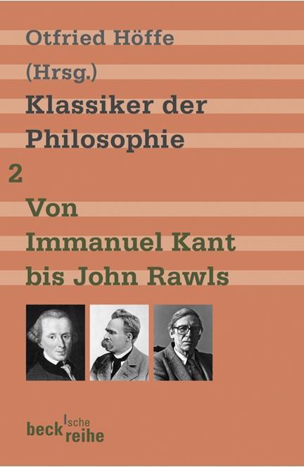 Cover: , Klassiker der Philosophie Bd. 2: Von Immanuel Kant bis John Rawls