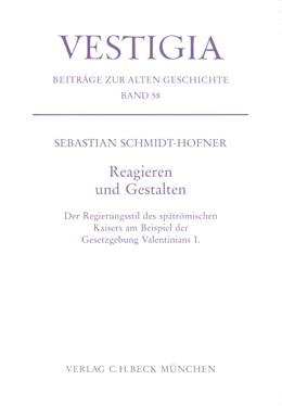 Abbildung von Schmidt-Hofner, Sebastian   Reagieren und Gestalten   2008   Der Regierungsstil des spätröm...   58