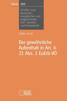 Abbildung von Kurth | Der gewöhnliche Aufenthalt in Art. 4, 21 Abs. 1 EuErb-VO | 1. Auflage | 2018 | Band 263 | beck-shop.de