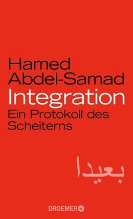 Abbildung von Abdel-Samad   Integration   2018   Ein Protokoll des Scheiterns