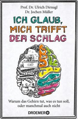 Abbildung von Dirnagl / Müller | Ich glaub, mich trifft der Schlag | 1. Auflage | 2018 | beck-shop.de