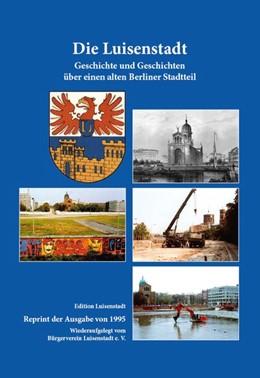 Abbildung von Eberhardt / Löffler | Die Luisenstadt | 1. Auflage | 2017 | beck-shop.de