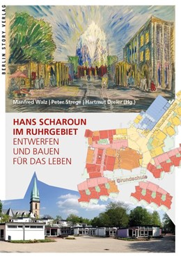 Abbildung von Walz / Dreier | Hans Scharoun im Ruhrgebiet | 1. Auflage | 2017 | beck-shop.de