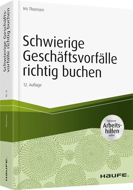 Schwierige Geschäftsvorfälle richtig buchen - inkl. Arbeitshilfen online   Thomsen   13. Auflage, 2018 (Cover)