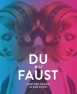 Abbildung von Diederen / Valk | Du bist Faust | 2018 | Goethes Drama in der Kunst