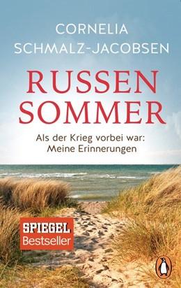 Abbildung von Schmalz-Jacobsen | Russensommer | 2018 | Als der Krieg vorbei war: Mein...
