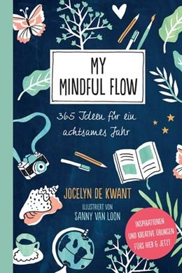 Abbildung von De Kwant | My Mindful Flow | 1. Auflage | 2018 | beck-shop.de