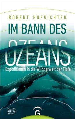 Abbildung von Hofrichter   Im Bann des Ozeans   2018   Expeditionen in die Wunderwelt...