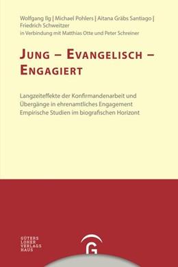 Abbildung von Ilg / Pohlers | Jung - evangelisch - engagiert | 1. Auflage | 2018 | beck-shop.de