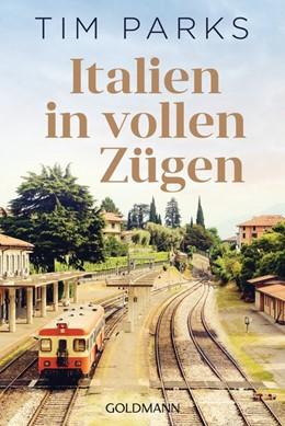 Abbildung von Parks | Italien in vollen Zügen | 1. Auflage | 2018 | beck-shop.de