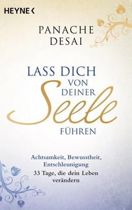 Abbildung von Desai | Lass dich von deiner Seele führen | 1. Auflage | 2018 | beck-shop.de