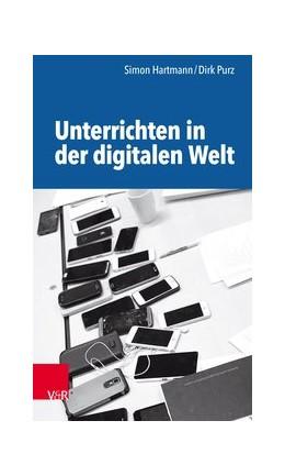Abbildung von Purz / Hartmann | Unterrichten in der digitalen Welt | 1. Auflage | 2017 | beck-shop.de