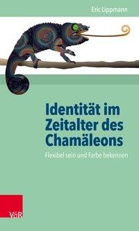 Identität im Zeitalter des Chamäleons   Lippmann   3., aktualisierte Auflage, 2017   Buch (Cover)