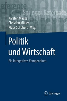 Abbildung von Mause / Müller / Schubert   Politik und Wirtschaft   2018   Ein integratives Kompendium