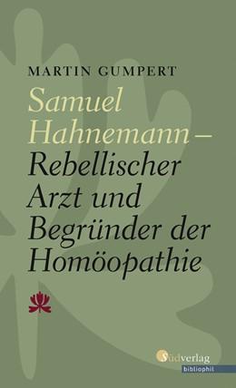 Abbildung von Gumpert | Samuel Hahnemann | 1. Auflage | 2018 | beck-shop.de