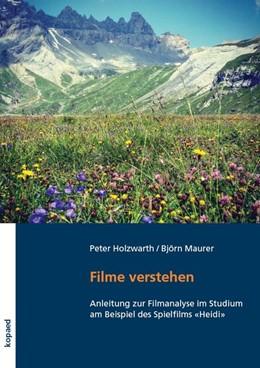 Abbildung von Maurer / Holzwarth | Filme verstehen | 2019 | Ein Leitfaden zur Filmanalyse ...