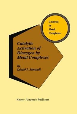 Abbildung von Simándi | Catalytic Activation of Dioxygen by Metal Complexes | 1992 | 13
