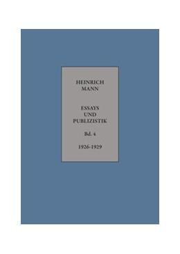 Abbildung von Mann | Heinrich Mann: ESSAYS UND PUBLIZISTIK Band 4 | 1. Auflage | 2017 | beck-shop.de