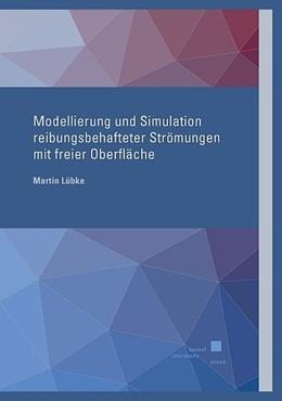 Abbildung von Lübke | Modellierung und Simulation reibungsbehafteter Strömungen mit freier Oberfläche | 1. Auflage | 2017 | beck-shop.de