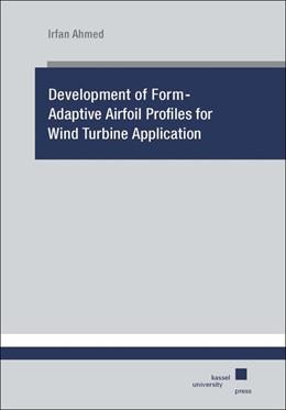 Abbildung von Ahmed | Development of Form-Adaptive Airfoil Profiles for Wind Turbine Application | 1. Auflage | 2017 | beck-shop.de