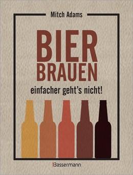 Abbildung von Adams | Bier brauen - einfacher geht's nicht | 1. Auflage | 2018 | beck-shop.de