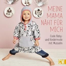 Abbildung von Meine Mama näht für mich | 2018 | Coole Baby- und Kindermode mit...