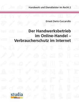 Abbildung von Cuccarollo   Handwerksbetrieb im Online-Handel - Verbraucherschutz im Internet   1. Auflage   2018   beck-shop.de