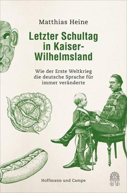 Abbildung von Heine | Letzter Schultag in Kaiser-Wilhelmsland | 1. Auflage | 2018 | beck-shop.de