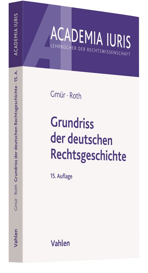 Grundriss der deutschen Rechtsgeschichte | Gmür / Roth | 15., überarbeitete Auflage, 2018 | Buch (Cover)