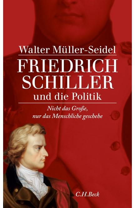 Cover: Walter Müller-Seidel, Friedrich Schiller und die Politik