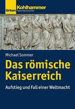 Abbildung von Sommer   Das römische Kaiserreich   1. Auflage   2018   beck-shop.de