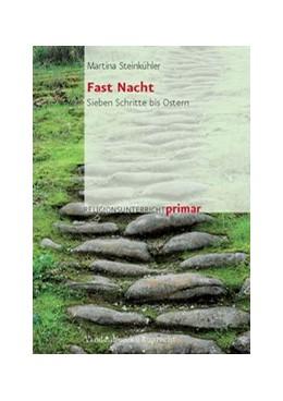 Abbildung von Steinkühler | Fast Nacht | 2007 | Sieben Schritte bis Ostern