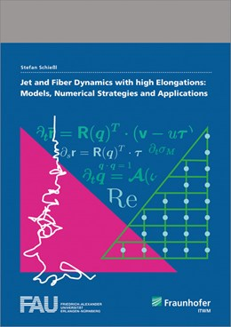 Abbildung von Schießl | Jet and Fiber Dynamics with high Elongations: Models, Numerical Strategies and Applications. | 2017