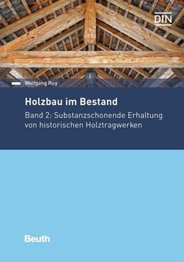Abbildung von Rug | Holzbau im Bestand - Historische Holztragwerke | 1. Auflage | 2018 | beck-shop.de