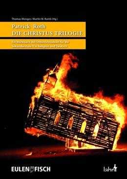 Abbildung von Menges / Ramb | Patrick Roth Christus Trilogie | 2018 | Unterrichtsideen für die Sekun...