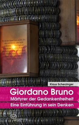 Abbildung von Scherzinger   Giordano Bruno - Märtyrer der Gedankenfreiheit   2018   Eine Einführung in sein Denken