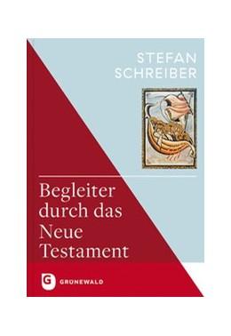 Abbildung von Schreiber | Begleiter durch das Neue Testament | 2018