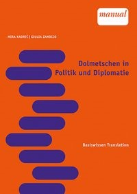 Dolmetschen in Politik und Diplomatie   Kadric / Zanocco, 2018   Buch (Cover)