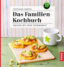 Abbildung von Hartig | Das Familien-Kochbuch | 1. Auflage | 2017 | beck-shop.de