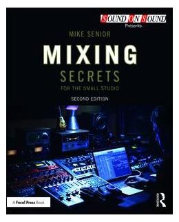 Abbildung von Senior   Mixing Secrets for the Small Studio   2. Auflage   2018   beck-shop.de