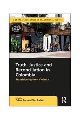 Abbildung von Diaz Pabon | Truth, Justice and Reconciliation in Colombia | 1. Auflage | 2018 | beck-shop.de