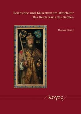 Abbildung von Diester | Reichsidee und Kaisertum im Mittelalter | 1. Auflage | 2017 | beck-shop.de
