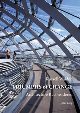 Abbildung von Walden | Triumphs of Change | 2011 | Architecture Reconsidered
