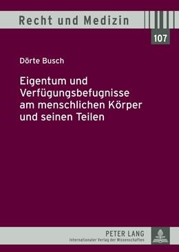 Abbildung von Busch | Eigentum und Verfuegungsbefugnisse am menschlichen Koerper und seinen Teilen | 2012