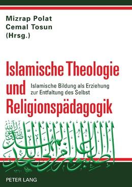 Abbildung von Polat | Islamische Theologie und Religionspaedagogik | 2012 | Islamische Bildung als Erziehu...