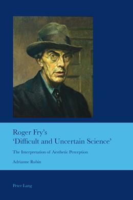 Abbildung von Rubin | Roger Fry's 'Difficult and Uncertain Science' | 1. Auflage | 2013 | beck-shop.de
